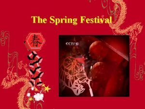 The Spring Festival The Spring Festival The Most