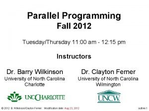 Parallel Programming Fall 2012 TuesdayThursday 11 00 am