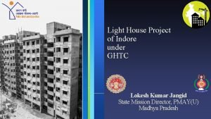Light House Project of Indore under GHTC Lokesh