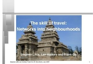 The skill of travel Networks into neighbourhoods Stephen