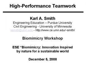 HighPerformance Teamwork Karl A Smith Engineering Education Purdue