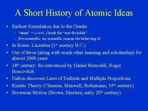 A Short History of Atomic Ideas Earliest formulation