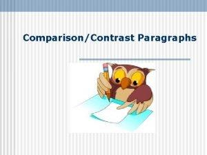ComparisonContrast Paragraphs What is a ComparisonContrast Paragraph n