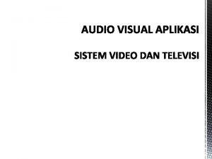 Pengertian Sistem Teknologi Video Sebuah sistem atau aturan