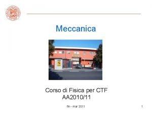 Meccanica Corso di Fisica per CTF AA 201011
