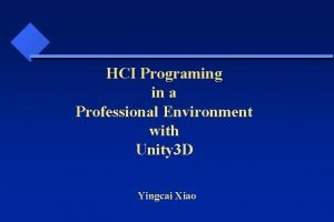 HCI Programing in a Professional Environment with Unity
