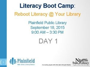 Literacy Boot Camp Reboot Literacy Your Library Plainfield