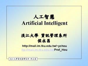 Artificial Intelligent http mail im tku edu twychou
