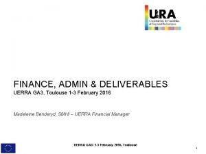 FINANCE ADMIN DELIVERABLES UERRA GA 3 Toulouse 1