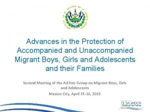 Advances in the Protection of Accompanied and Unaccompanied