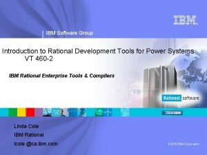 IBM Software Group Introduction to Rational Development Tools