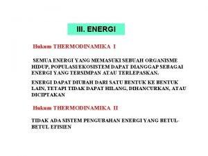 III ENERGI Hukum THERMODINAMIKA I SEMUA ENERGI YANG