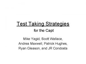 Test Taking Strategies for the Capt Mike Yagid