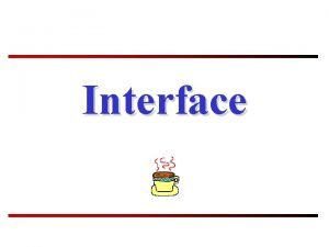 Interface Interface When you talk about the interface