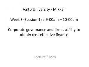 Aalto University Mikkeli Week 3 Session 1 9