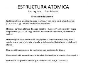 ESTRUCTURA ATOMICA Por Ing Luis L Lpez Taborda