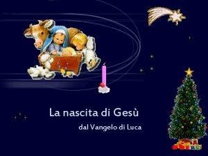 La nascita di Ges dal Vangelo di Luca