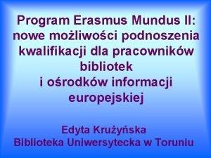 Program Erasmus Mundus II nowe moliwoci podnoszenia kwalifikacji