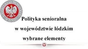 Polityka senioralna w wojewdztwie dzkim wybrane elementy Polityka