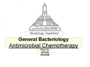 Microbiology Department General Bacteriology Antimicrobial Chemotherapy Prof Dr