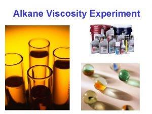 Alkane Viscosity Experiment Viscosity of Alkanes Experiment First