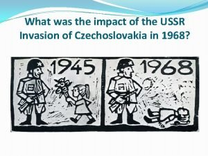 What was the impact of the USSR Invasion