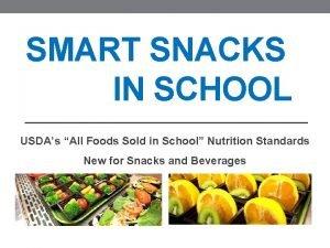 SMART SNACKS IN SCHOOL USDAs All Foods Sold