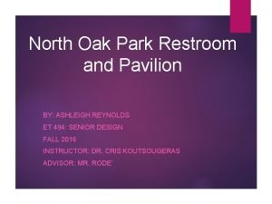 North Oak Park Restroom and Pavilion BY ASHLEIGH