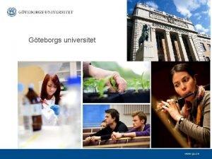 Gteborgs universitet www gu se Kort om Gteborgs