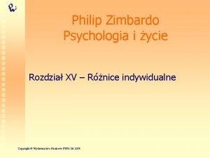 Philip Zimbardo Psychologia i ycie Rozdzia XV Rnice