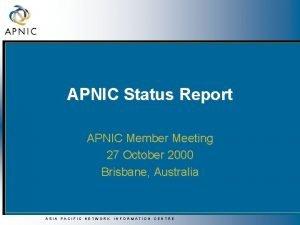 APNIC Status Report APNIC Member Meeting 27 October