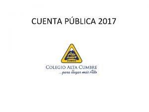 CUENTA PBLICA 2017 Marco Institucional Proyecto Educativo Institucional