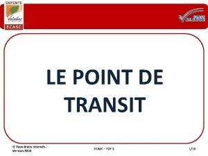 LE POINT DE TRANSIT Tous droits rservs Version