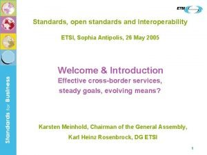 Standards open standards and Interoperability ETSI Sophia Antipolis
