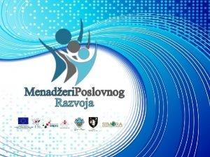 Partneri Projekt je sufinanciran sredstvima Europske unije u