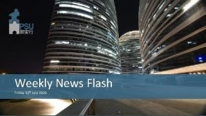 Weekly News Flash Friday 31 th July 2020