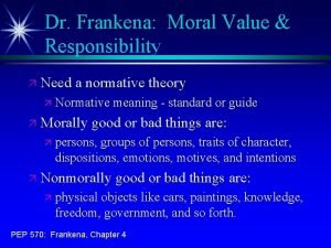 Dr Frankena Moral Value Responsibility Need a normative