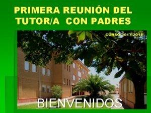 PRIMERA REUNIN DEL TUTORA CON PADRES BIENVENIDOS EQUIPO