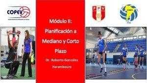Mdulo II Planificacin a Mediano y Corto Plazo