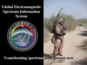 Global Electromagnetic Spectrum Information System Transforming spectrum management