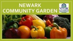 NEWARK COMMUNITY GARDEN Fairfield Park Community Garden Fairfield