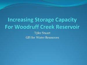 Increasing Storage Capacity For Woodruff Creek Reservoir Tyler