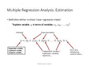 Multiple Regression Analysis Estimation Definition of the multiple