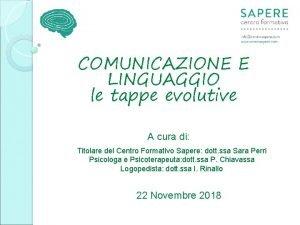 COMUNICAZIONE E LINGUAGGIO le tappe evolutive A cura