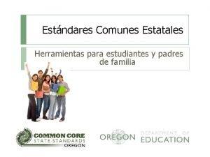 Estndares Comunes Estatales Herramientas para estudiantes y padres