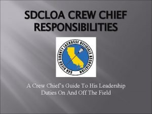 SDCLOA CREW CHIEF RESPONSIBILITIES A Crew Chiefs Guide