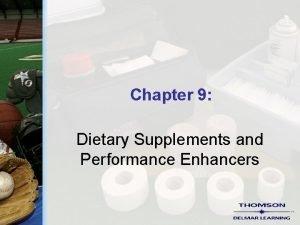 Chapter 9 Dietary Supplements and Performance Enhancers Dietary