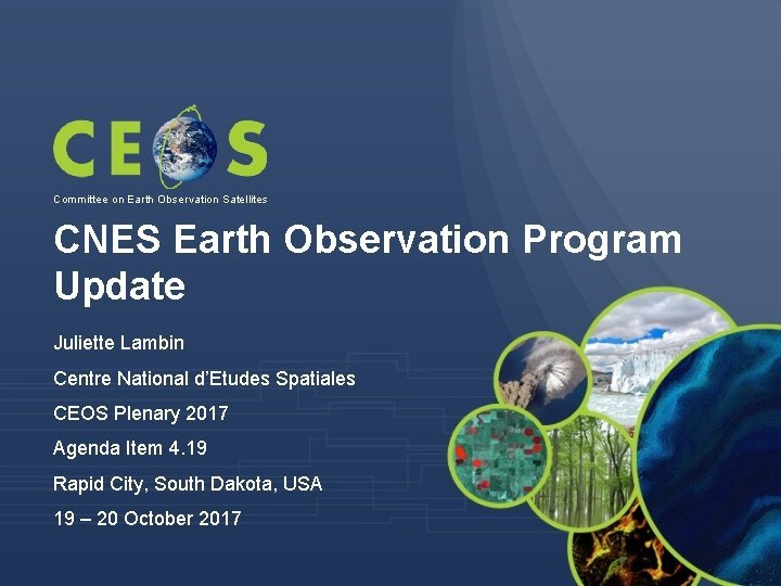 Committee on Earth Observation Satellites CNES Earth Observation