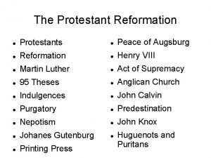 The Protestant Reformation Protestants Peace of Augsburg Reformation