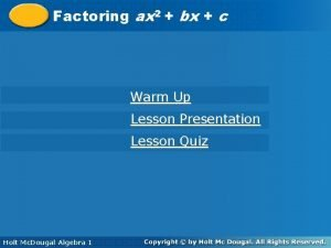 2 2 Factoring axbx bxcc Warm Up Lesson